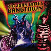 Big John Bates & The Voodoo Dollz - Bangtown (German Import) - Psychobilly Stag-O-Lee 2009 VG+/EX